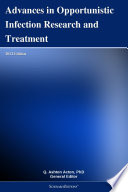 Advances in Opportunistic Infection Research and Treatment  2012 Edition