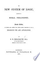 A New System of Logic  and development of the principles of truth and reasoning  etc Book