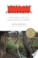 link to Amity and prosperity : one family and the fracturing of America in the TCC library catalog