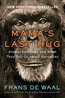 Mama's Last Hug: Animal Emotions and What They Tell Us about Ourselves Pdf/ePub eBook