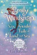 Emily Windsnap: Six Swishy Tails of Land and Sea Pdf/ePub eBook