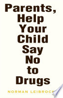 Parents  Help Your Child Say No to Drugs