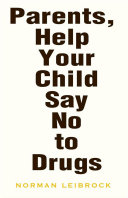 Parents, Help Your Child Say No to Drugs Pdf/ePub eBook