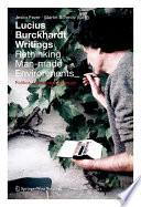 Lucius Burckhardt Writings  Rethinking Man made Environments