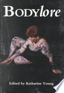"""""""Bodylore"""" by Katharine Young"""