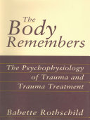 The Body Remembers Continuing Education Test: The Psychophysiology of Trauma & Trauma Treatment Pdf/ePub eBook