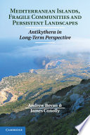 Mediterranean Islands, Fragile Communities and Persistent Landscapes  : Antikythera in Long-Term Perspective