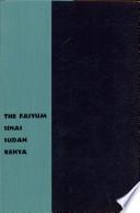 The Faiyum Sinai Sudan Kenya