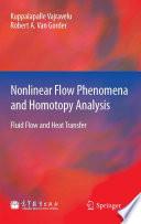 Nonlinear Flow Phenomena and Homotopy Analysis