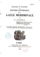 Aquitaine et Languedoc ou Histoire pittoresque de la Gaule méridionale