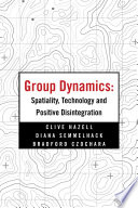 Group Dynamics  Spatiality  Technology and Positive Disintegration