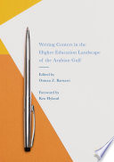 Writing Centers In The Higher Education Landscape Of The Arabian Gulf