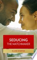 Seducing The Matchmaker