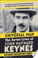 Universal Man  The Seven Lives of John Maynard Keynes