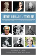Literary Luminaries of the Berkshires: From Herman Melville ...