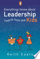 Everything I Know About Leadership I Learnt From The Kids