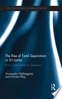 The Rise of Tamil Separatism in Sri Lanka