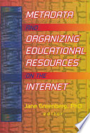 Metadata And Organizing Educational Resources On The Internet Book PDF