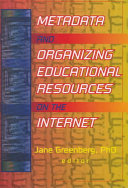 Metadata and Organizing Educational Resources on the Internet