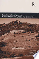 Sustainable Development: National Aspirations, Local Implementation