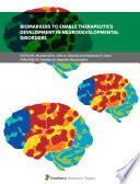 Biomarkers to Enable Therapeutics Development in Neurodevelopmental Disorders