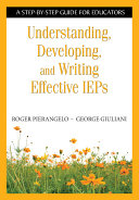 Understanding, Developing, and Writing Effective IEPs