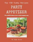 Top 150 Yummy Party Appetizer Recipes Pdf/ePub eBook