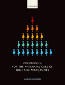 Compendium for the Antenatal Care of High Risk Pregnancies