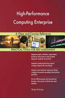 High Performance Computing Enterprise a Clear and Concise Reference