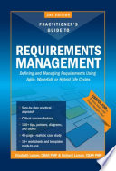 Practitioners Guide to Requirements Management, 2nd Edition  : Defining and Managing Requirements Using Agile, Waterfall, or Hybrid Life Cycles