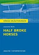 Half Broke Horses Von Jeannette Walls
