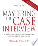 Mastering the Case Interview  9th Edition