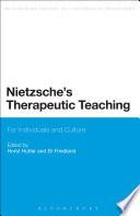 Nietzsche s Therapeutic Teaching