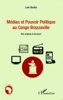 Pdf Médias et pouvoir politique au Congo Brazzaville Telecharger