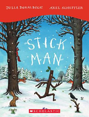 Book cover of 'Stick Man' by Julia Donaldson