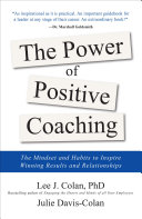 The Power of Positive Coaching: The Mindset and Habits to Inspire Winning Results and Relationships Pdf/ePub eBook