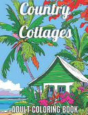 Country Cottages Adult Coloring Book