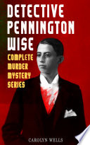 DETECTIVE PENNINGTON WISE - Complete Murder Mystery Series