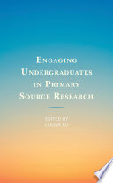 Engaging Undergraduates in Primary Source Research