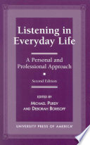 """Listening in Everyday Life: A Personal and Professional Approach"" by Michael Purdy, Deborah Borisoff"