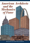 American Architects and the Mechanics of Fame
