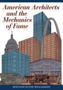 American Architects and the Mechanics of Fame [Pdf/ePub] eBook