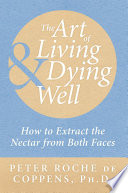 The Art Of Living Dying Well Book PDF