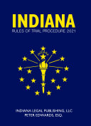Indiana Rules of Trial Procedure 2021