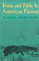 Form and Fable in American Fiction