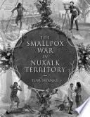 The Smallpox War In Nuxalk Territory