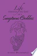 Life through the Lens of a Sumptuous Goddess Book