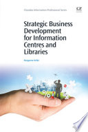 Strategic Business Development For Information Centres And Libraries Book PDF