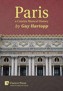 Paris  a Concise Musical History