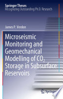 Microseismic Monitoring and Geomechanical Modelling of CO2 Storage in Subsurface Reservoirs